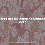 Março das Mulheres na Umbanda