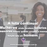 Mulheres ainda recebem salários menores