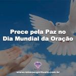 Prece pela Paz no Dia Mundial da Oração