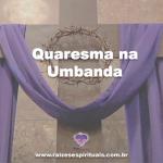 Quaresma na Umbanda