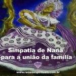 Simpatia de Nanã para união da família