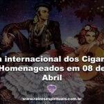 Dia internacional dos Ciganos – Homenageados em 08 de Abril