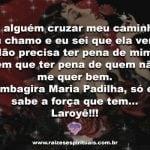 Salve a força de Maria Padilha! Laroyê!
