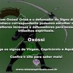 Oxóssi Orixá e o defumador do signo do Zodíaco na Umbanda