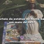 Sorteio da Estátua de Santa Sara em maio de 2017 – Participe!