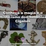 Conheça a magia e o misticismo dos Símbolos Ciganos