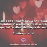 """No mês dos namorados, o site """"Raízes Espirituais"""" preparou um desconto especial no ritual de amarração"""