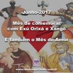Junho-2017-Mês de comemorar com Exú Orixá e Xangô, é também o Mês do Amor