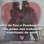 Linha de Exú e Pombagira e o seu poder nos trabalhos espirituais de amor