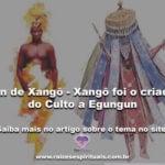 Itan de Xangô – Xangô foi o criador do Culto a Egungun
