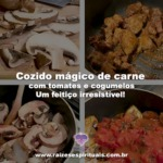 Cozido mágico de carne, tomates e cogumelos – um feitiço irresistível