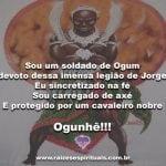 Sou um soldado de Ogum! Salve nosso Pai Guerreiro!