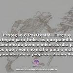 Proteção ó Pai Oxalá, para termos mais uma ótima sexta feira!