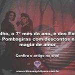 Julho o 7º mês do ano é dos Exus e Pombagiras com descontos na magia de amor