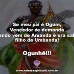 Que a espada e o escudo de Ogum barrem todas as demandas contra nós!