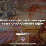 Belíssima canção em homenagem ao nosso Orixa Guerreiro Ogum!