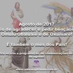 Agosto de 2017-mês de agradecer e pedir bênçãos a Omulú/Obaluaiê e de Oxumarê!