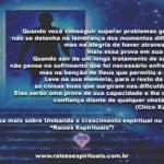 O verdadeiro crescimento espiritual surge das dificuldades vencidas…