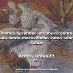Vamos aprender um pouco sobre Omulú neste maravilhoso vídeo sobre o Orixá