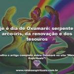 Hoje é dia de Oxumarê: serpente do arco-íris, da renovação e dos tesouros