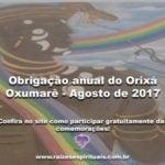 Obrigação anual do Orixá Oxumarê – Agosto de 2017