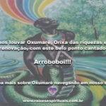 Vamos louvar Oxumarê, Orixa das riquezas e da renovação, com este belo ponto cantado