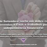 7 de Setembro: sorte em dobro com oferendas a Exús e trabalhos para independência financeira!