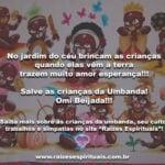 Salve a alegria e a pureza das crianças da umbanda!