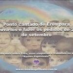 Ponto cantado de Erês para louvá-los e fazer os pedidos de 27 de setembro