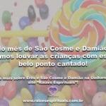 No mês de São Cosme e Damião, vamos louvar as crianças com este belo ponto cantado!