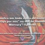 """Confira um lindo vídeo da música """"Oyá por nós"""" na voz de Daniela Mercury""""! Eparrei!"""