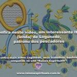 Confira neste vídeo, um interessante Itan de Logunedé, patrono dos pescadores