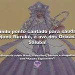 Lindo ponto cantado para saudar Nanã Burukê, a avó dos Orixás! Saluba!
