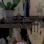 Oração aos Mentores Espirituais, ao Anjo da Guarda e a Santa Sara Kali