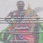 Que Ogum, com sua armadura, espada e escudo, esteja sempre a nossa frente!
