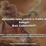Aprenda tudo sobre o Culto a Xangô! Kaô Cabiesilê!!!