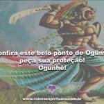 Confira este belo ponto de Ogum e peça sua proteção! Ogunhê!