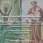 Hoje é dia de São Benedito! Padroeiro dos cozinheiros e do Povo Negro!
