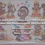 No mês das crianças, confira lindo vídeo em homenagem aos Orixás!