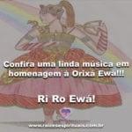 Confira uma linda música em homenagem a Orixa Ewa!!! Ri Ro Ewá!