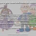 Hoje é dia internacional do Idoso!!! Dia 1º de outubro!!!