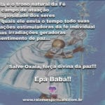 Oxalá é o trono natural da Fé e da paz!!! Epá Babá!!!