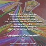 Salve Oxumarê, senhor da renovação e do ciclo da vida. Arroboboi!!!