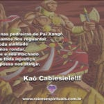 Que as pedreiras de Pai Xangô e seu machado sejam sempre proteção para nós!!!