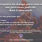 Simpatia de Xangô para vencer um processo judicial. Kaô Cabiesilê!!!