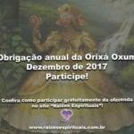 Obrigação anual da Orixá Oxum – Dezembro de 2017. Participe!