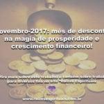 Novembro-2017: mês de desconto na magia de prosperidade e crescimento financeiro!