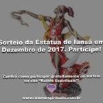 Sorteio da Estátua de Iansã em Dezembro de 2017. Participe!