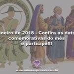 Janeiro de 2018 – Confira as datas comemorativas do mês e participe!!!