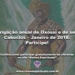 Obrigação anual de Oxóssi e de seus Caboclos – Janeiro de 2018. Participe!